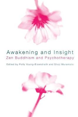 Awakening and Insight: Zen Buddhism and Psychotherapy (Paperback)