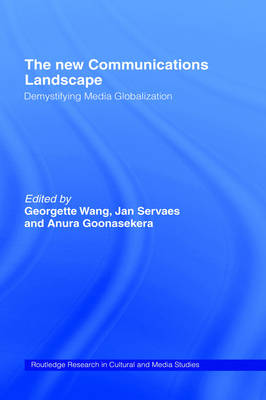 The New Communications Landscape: Demystifying Media Globalization - Routledge Research in Cultural and Media Studies No.7 (Hardback)