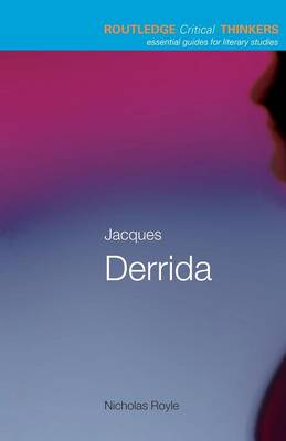 Jacques Derrida - Routledge Critical Thinkers (Paperback)