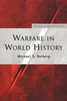 Warfare in World History - Themes in World History (Paperback)