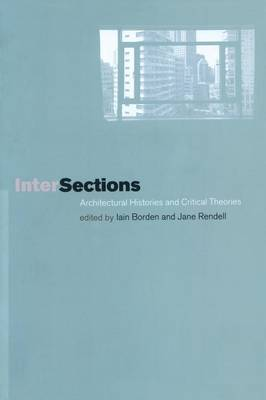 Intersections: Architectural Histories and Critical Theories (Paperback)