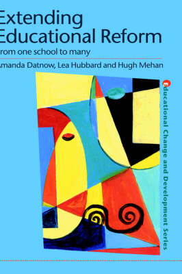 Extending Educational Reform: From One School to Many (Hardback)