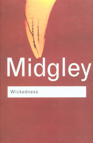Wickedness: A Philosophical Essay - Routledge Classics (Hardback)