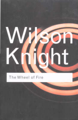 The Wheel of Fire - Routledge Classics (Hardback)