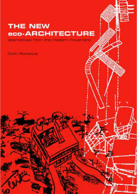 New Eco-Architecture: Alternatives from the Modern Movement (Paperback)