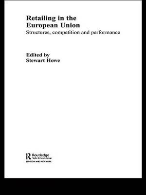 Retailing in the European Union: Structures, Competition and Performance (Hardback)