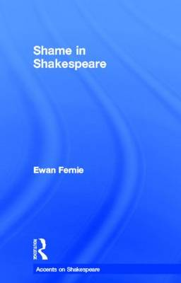 Shame in Shakespeare - Accents on Shakespeare (Hardback)