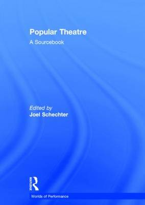 Popular Theatre: A Sourcebook - Worlds of Performance (Hardback)