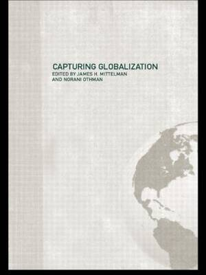 Capturing Globalization - Routledge Advances in International Relations and Global Politics (Paperback)
