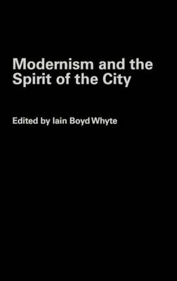 Modernism and the Spirit of the City (Hardback)