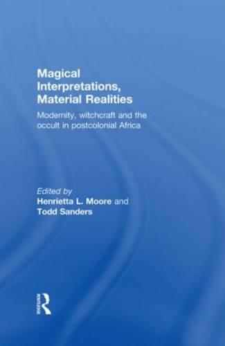 Magical Interpretations, Material Realities: Modernity, Witchcraft and the Occult in Postcolonial Africa (Hardback)