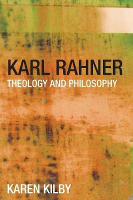Karl Rahner: Theology and Philosophy (Paperback)