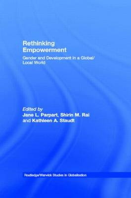 Rethinking Empowerment: Gender and Development in a Global/Local World - Routledge Studies in Globalisation 3 (Hardback)