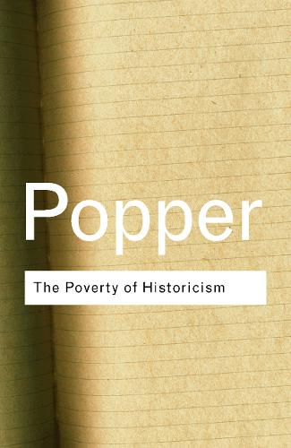 The Poverty of Historicism - Routledge Classics (Paperback)