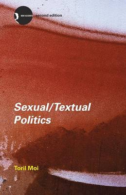 Sexual/Textual Politics: Feminist Literary Theory - New Accents (Paperback)