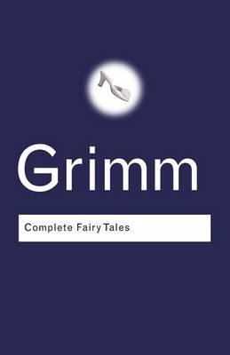 The Complete Fairy Tales - Routledge Classics (Paperback)