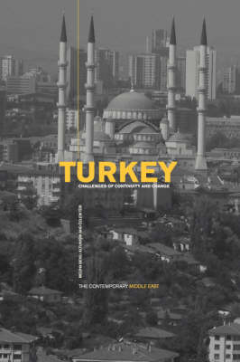 Turkey: Challenges of Continuity and Change - The Contemporary Middle East (Paperback)