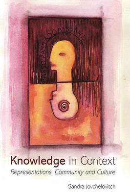 Knowledge in Context: Representations, Community and Culture (Paperback)