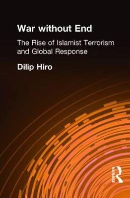War without End: The Rise of Islamist Terrorism and Global Response (Hardback)