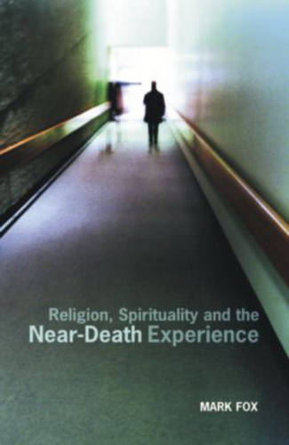 Religion, Spirituality and the Near-Death Experience (Hardback)