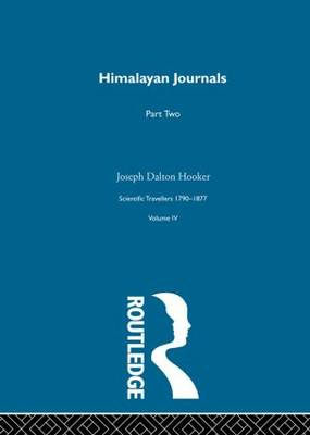 Himalayan Journals: Volume 4: Scientific Travellers, 1790-1877 (Hardback)