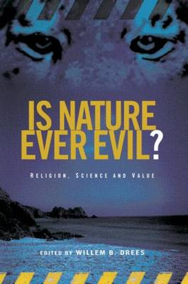 Is Nature Ever Evil?: Religion, Science and Value (Paperback)