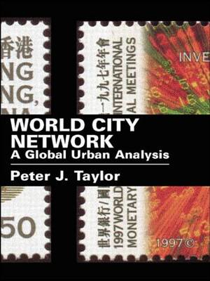 World City Network: A Global Urban Analysis (Paperback)