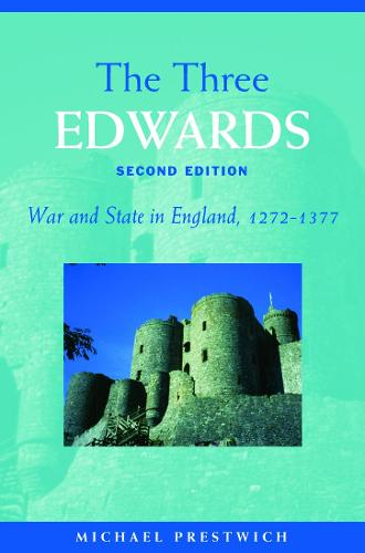 The Three Edwards: War and State in England 1272-1377 (Paperback)