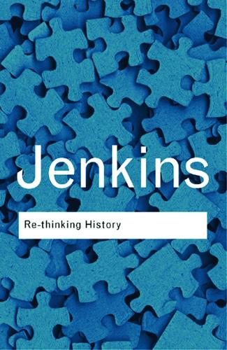 Rethinking History - Routledge Classics (Paperback)
