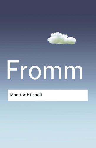 Man for Himself: An Inquiry into the Psychology of Ethics - Routledge Classics (Paperback)