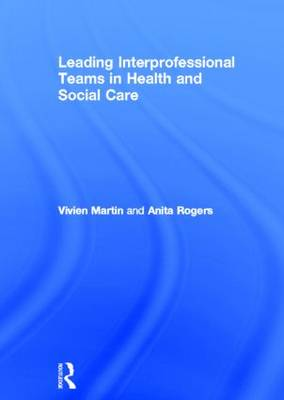 Leading Interprofessional Teams in Health and Social Care (Hardback)