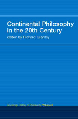 Continental Philosophy in the 20th Century - Routledge History of Philosophy v. 8 (Paperback)