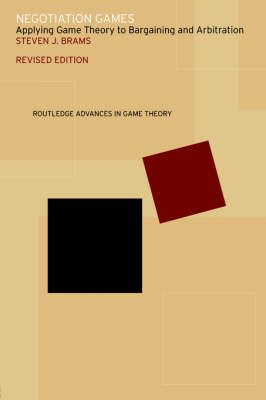 Negotiation Games: Applying Game Theory to Bargaining and Arbitration - Routledge Advances in Game Theory (Paperback)