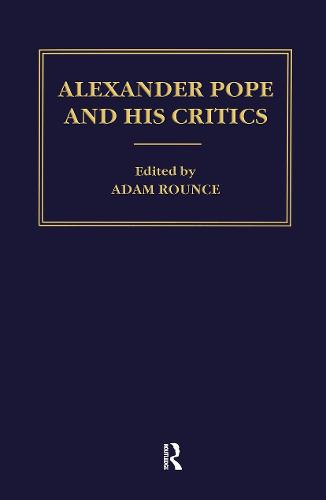 Alexander Pope and His Critics - Cultural Formations: The Eighteenth Century S. (Hardback)