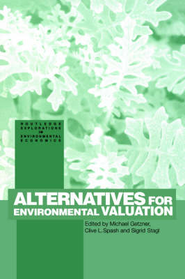 Alternatives for Environmental Valuation - Routledge Explorations in Environmental Economics (Hardback)