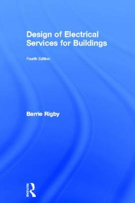 Design of Electrical Services for Buildings (Hardback)