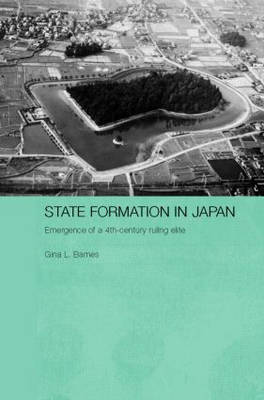 State Formation in Japan: Emergence of a 4th-Century Ruling Elite - Durham East Asia Series 1 (Hardback)