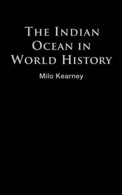 The Indian Ocean in World History - Themes in World History (Hardback)