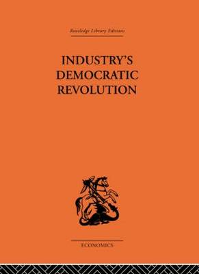 Industry's Democratic Revolution (Hardback)