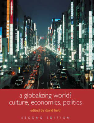 A Globalizing World?: Culture, Economics and Politics - Understanding Social Change (Paperback)