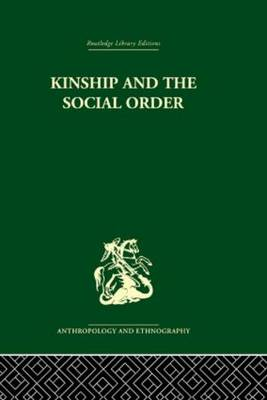 Kinship and the Social Order: The Legacy of Lewis Henry Morgan (Hardback)