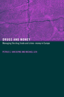 Drugs and Money: Managing the Drug Trade and Crime Money in Europe - Organizational Crime (Hardback)