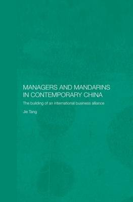 Managers and Mandarins in Contemporary China: The Building of an International Business (Paperback)