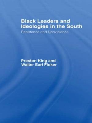 Black Leaders and Ideologies in the South: Resistance and Non-violence (Hardback)
