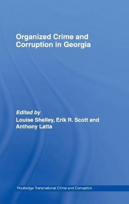 Organized Crime and Corruption in Georgia - Routledge Transnational Crime and Corruption (Hardback)