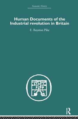 Human Documents of the Industrial Revolution in Britain - Economic History (Hardback)