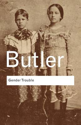 Gender Trouble - Routledge Classics (Paperback)