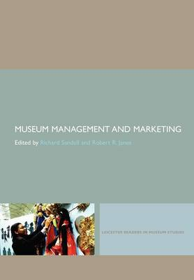 Museum Management and Marketing - Leicester Readers in Museum Studies v. 8 (Paperback)