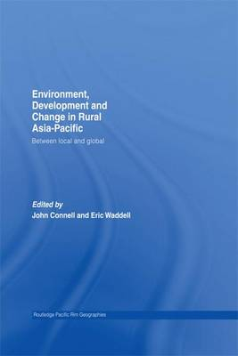 Environment, Development and Change in Rural Asia-Pacific - Routledge Pacific Rim Geographies (Hardback)