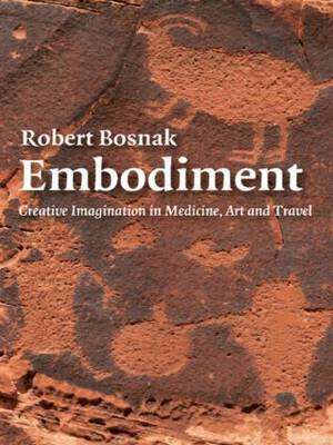 Embodiment: Creative Imagination in Medicine, Art and Travel (Paperback)